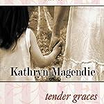 Tender Graces | Kathryn Magendie
