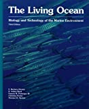 img - for The Living Ocean: Biology and Technology of the Marine Environment book / textbook / text book