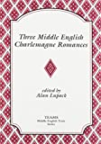 Three Middle English Charlemagne Romances 9780918720443