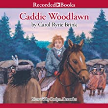 Caddie Woodlawn Audiobook by Carol Ryrie Brink Narrated by Roslyn Alexander