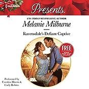 Ravensdale's Defiant Captive: w/Bonus Book: Christmas at the Chatsfield | Melanie Milburne