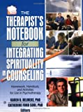 The Therapist's Notebook for Intergrating Spirituality in Counseling, Volume 1-2, , 0789032570