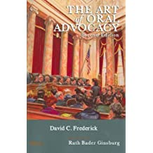 The Art of Oral Advocacy (American Casebook Series) 2nd edition by Frederick, David (2010) Paperback