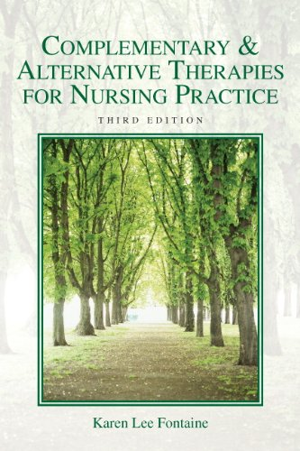 Complementary & Alternative Therapies for Nursing Practice (3rd Edition) by Pearson