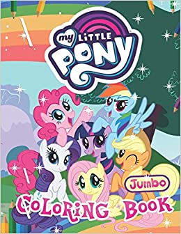 My Little Pony Coloring Book: My Little Pony Jumbo Coloring ...