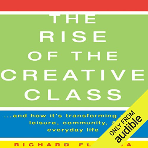 The Rise Of The Creative Class And How Its Transforming Work Leisure Community And Everyday Life pdf epub download ebook