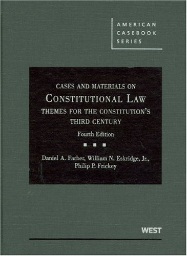 Constitutional Law: Themes for the Constitution's Third Century (American Casebook Series)