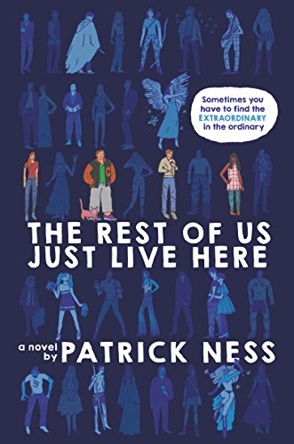 The Rest of Us Just Live Here by [Ness, Patrick]