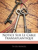 Notice Sur le Cable Transatlantique, Th Du Moncel, 1144386071