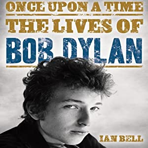 Once Upon a Time: The Lives of Bob Dylan Hörbuch