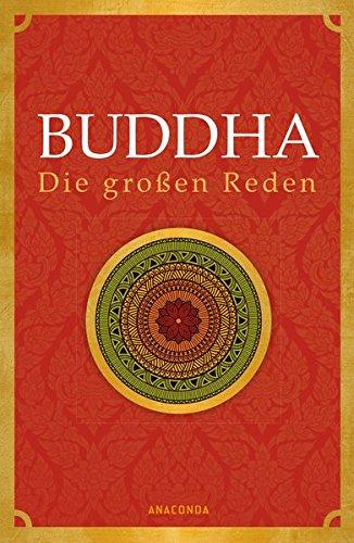 Buddha - Die großen Reden Gebundenes Buch – 4. Oktober 2015 Hermann Oldenberg (Übers.) Anaconda Verlag GmbH 3730602713 Nichtchristliche Religionen