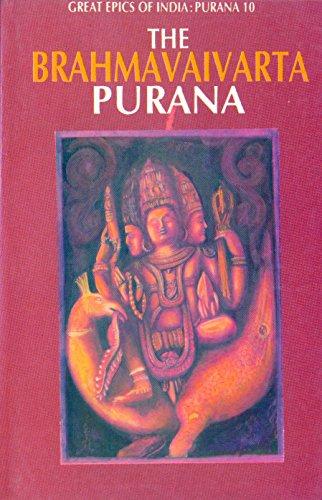 Brahmavaivarta Purana (Great Epics of India: Puranas Book 10)