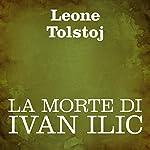La morte di Ivan Ilic [The Death of Ivan Ilyich] | Leone Tolstoj