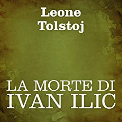La morte di Ivan Ilic [The Death of Ivan Ilyich]
