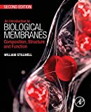 An Introduction to Biological Membranes, Second Edition: Composition, Structure and Function