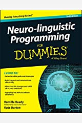 Neuro-linguistic Programming For Dummies (For Dummies (Psychology & Self Help)) Kindle Edition