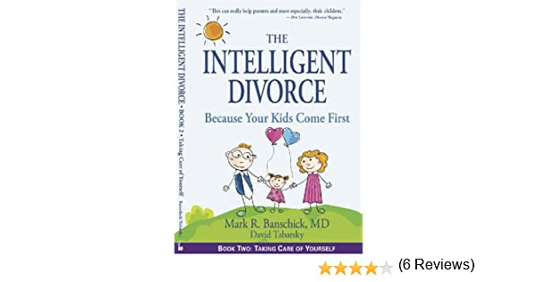 Amazon the intelligent divorce taking care of yourself ebook amazon the intelligent divorce taking care of yourself ebook mark r banschick david tabatsky kindle store solutioingenieria Images