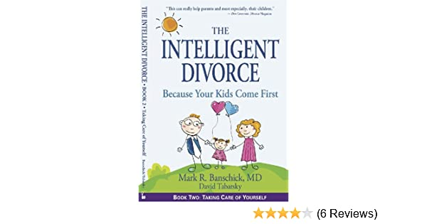 Amazon the intelligent divorce taking care of yourself ebook amazon the intelligent divorce taking care of yourself ebook mark r banschick david tabatsky kindle store solutioingenieria Image collections
