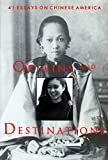 Origins and Destinations : 41 Essays on Chinese America, , 0930377036