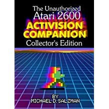 The Unauthorized Atari 2600 Activision Companion - Collector's Edition: All 44 Of Your Favorite Activision Games On The Atari 2600