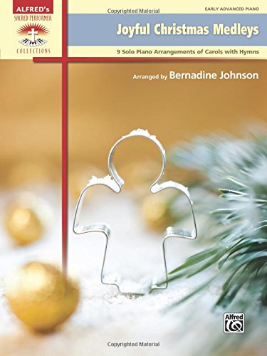 Joyful Christmas Medleys: 9 Solo Piano Arrangements of Carols with Hymns (Sacred Performer Collections)