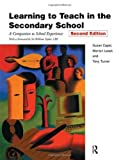 Learning to Teach in Secondary School : A Companion to School Experience, Capel, Susan Anne, 0415199379