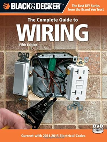 black decker the complete guide to wiring 5th edition with dvd rh amazon com Basic Electrical Wiring Diagrams 120V Electrical Switch Wiring Diagrams