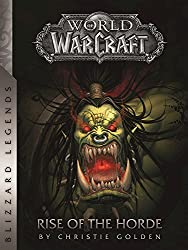 World of Warcraft: Rise of the Horde (Blizzard Legends)