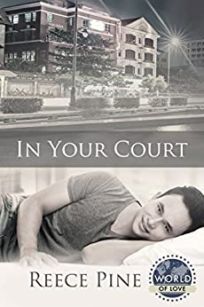 In Your Court (World of Love Book 1) by [Pine, Reece]