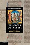 img - for The Cambridge Companion to Francis of Assisi (Cambridge Companions to Religion) book / textbook / text book