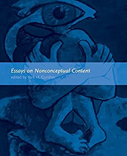 essays on nonconceptual content gunther Provide a full-blown explication of the notion of nonconceptual content, i will later  argue that  content here even though this literature (eg, gunther 2003.