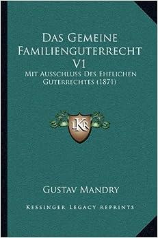 Das Gemeine Familienguterrecht V1: Mit Ausschluss Des Ehelichen Guterrechtes (1871)
