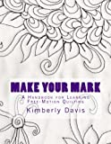 img - for Make Your Mark: A Handbook for Learning Free-Motion Quilting book / textbook / text book