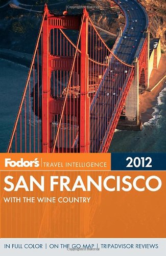Fodor's San Francisco 2012: with the Wine Country (Full-color Travel Guide)