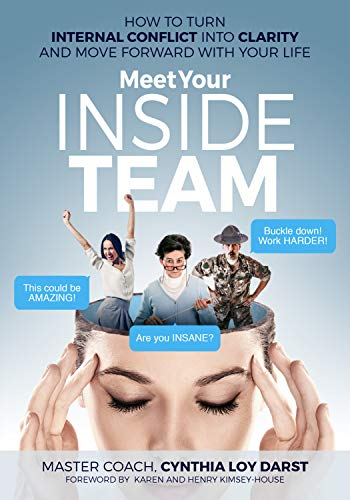 Meet Your Inside Team: How to Turn Internal Conflict into Clarity and Move Forward with Your Life by [Darst, Master Coach Cynthia Loy]