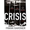 Crisis Audiobook by Frank Gardner Narrated by John Sackville