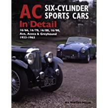AC Six-Cylinder Sports Cars in Detail: 16/66, 16/70, 16/80, 16/90, Ace, Aceca & Greyhound, 1933-1963