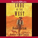 Code of the West | Aaron Latham