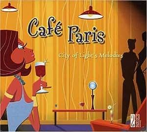Cafe Paris: City of Light's Melodies