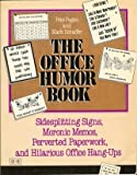 img - for The Office Humor Book: Sidesplitting Signs, Moronic Memos, Perverted Paperwork, and Hilarious Office Hang-Ups (Punchline Book) book / textbook / text book