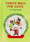 img - for Twelve Bells for Santa by Crosby Newell Bonsall (1977-11-05) book / textbook / text book