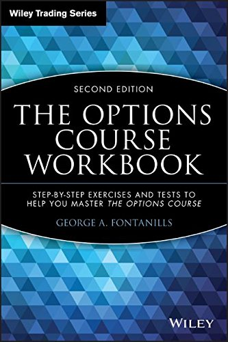 The Options Course Workbook: Step-by-Step Exercises and Tests to Help You Master the Options Course by Wiley