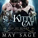 Kitty Cat: Age of Night, Book 1 Audiobook by May Sage Narrated by Kai Kennicott, Wen Ross
