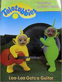 Teletubbies Coloring Activity Book (Laa - Laa Gets a Guitar