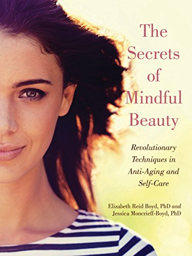 The Secrets of Mindful Beauty: Revolutionary Techniques in Anti-Aging and Self-Care cover
