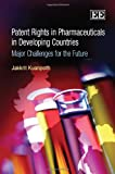 Patent Rights in Pharmaceuticals in Developing Countries, Jakkrit Kuanpoth, 1848446748