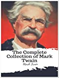 img - for The Complete Collection of Mark Twain: (50 Complete Works of Mark Twain Including Adventures of Huckleberry Finn, Adventures of Tom Sawyer, A Connecticut Yankee in King Arthur's Court, And More) book / textbook / text book