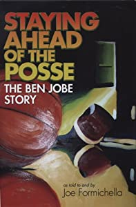 Staying Ahead of the Posse: The Ben Jobe Story