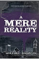 A Mere Reality: A Chicago Hip-Hop Story Hardcover