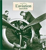 L'aviation autrefois par Michel Polacco